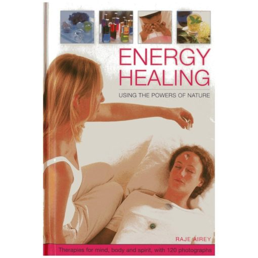 Energy Healing. Using The Powers Of Nature